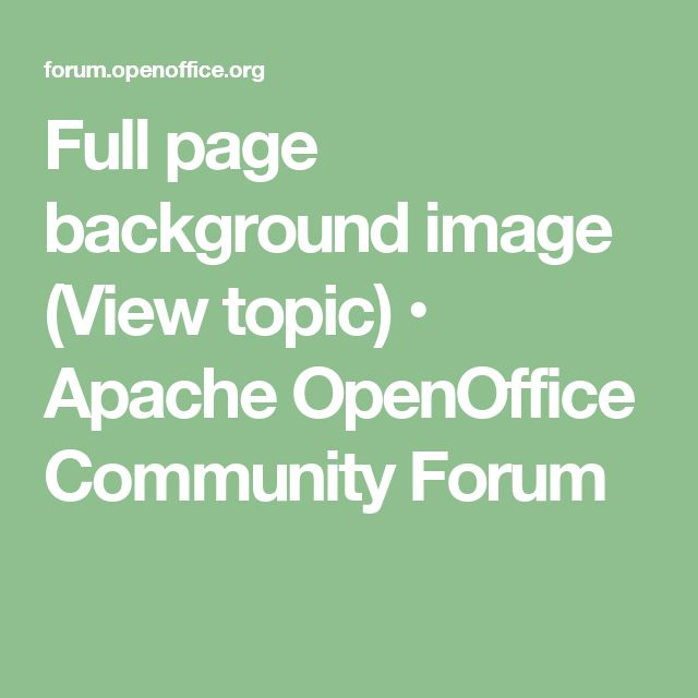 Full page background image (View topic) • Apache OpenOffice Community Forum