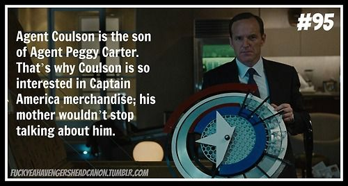 """""""Agent Coulson is the son of Agent Peggy Carter. That's why Coulson is so interested in Captain America merchandise; his mother wouldn't stop talking about him."""" If only...."""