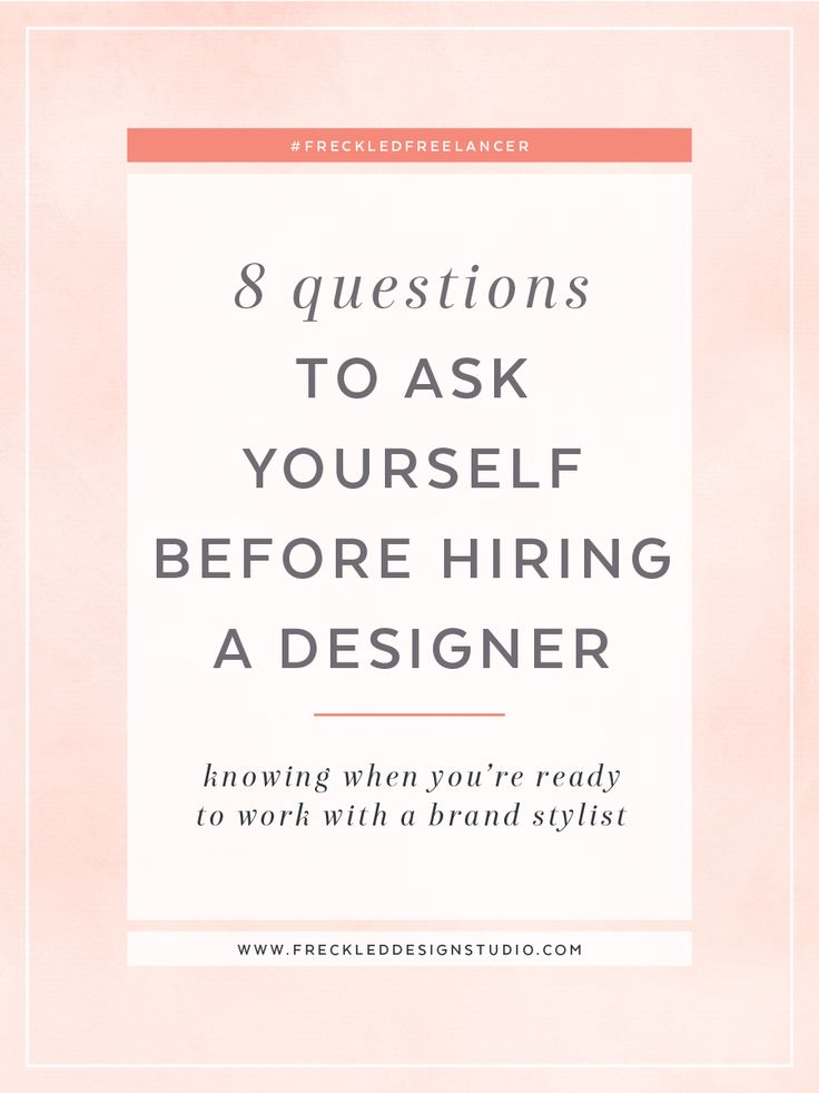 Thinking about hiring a designer? Click through to find out what 8 questions you should be asking yourself first!