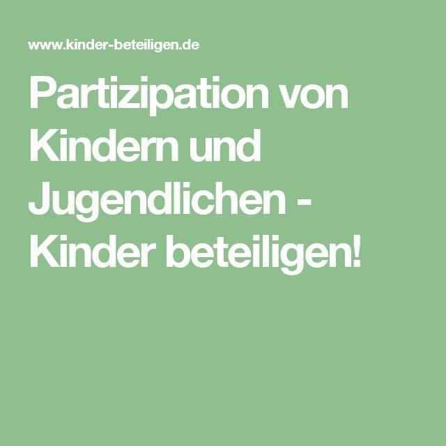 Partizipation von Kindern und Jugendlichen - Kinder     beteiligen!