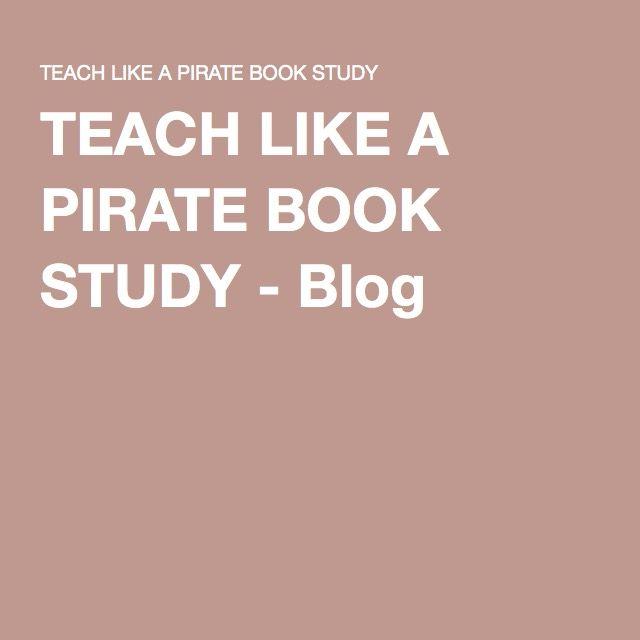 TEACH LIKE A PIRATE BOOK STUDY - Blog