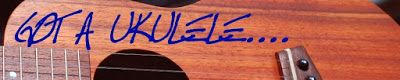 GOT A UKULELE - Ukulele blog for the  beginner