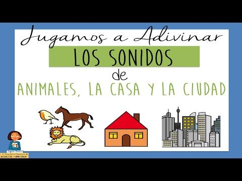 Jugamos a Adivinar los Sonidos de los Animales, la Casa y la Ciudad_Discriminación auditiva - YouTube