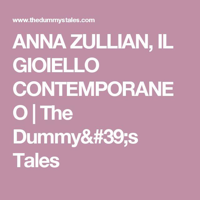 ANNA ZULLIAN, IL GIOIELLO CONTEMPORANEO | The Dummy's Tales