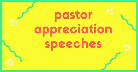 Looking for pastor appreciation speeches? Here are great samples of speeches to look at