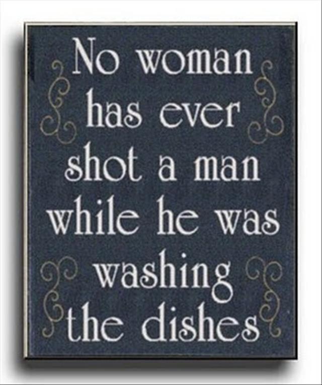 Random Funny Quotes (23 Pics) No wonder because men don't wash dishes