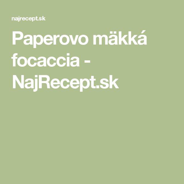 Paperovo mäkká focaccia - NajRecept.sk