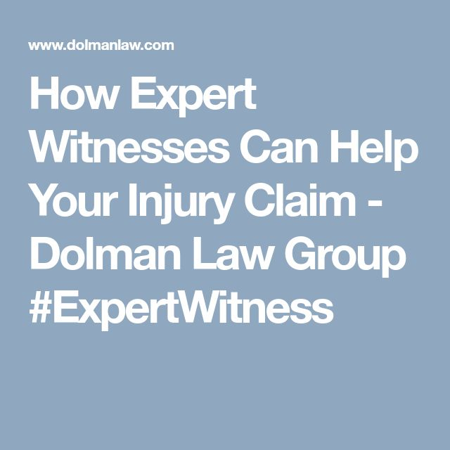How Expert Witnesses Can Help Your Injury Claim - Dolman Law Group  #ExpertWitness