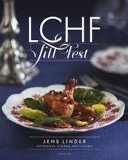 Låt dig inspireras av nya festiga recept och menyer!   LCHF till fest - Jens Linder - 9789174242409 | Bokus bokhandel
