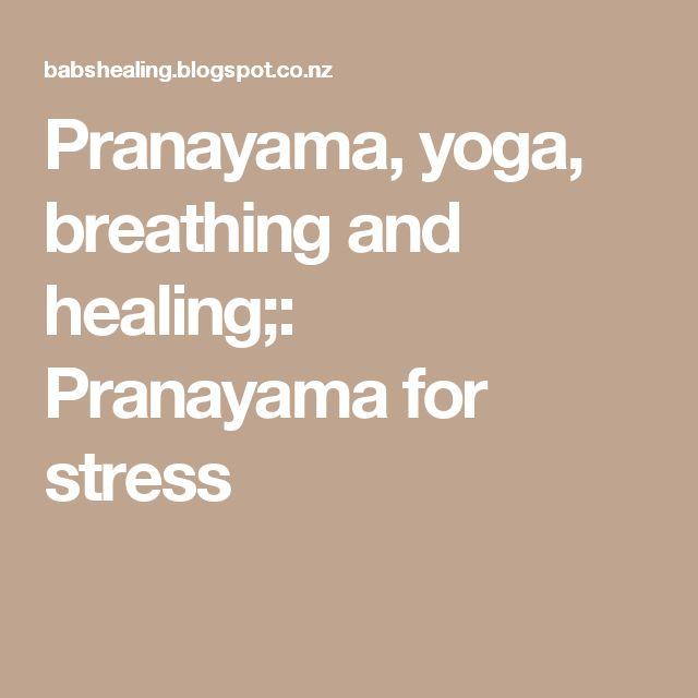 Pranayama, yoga, breathing and healing;: Pranayama for stress