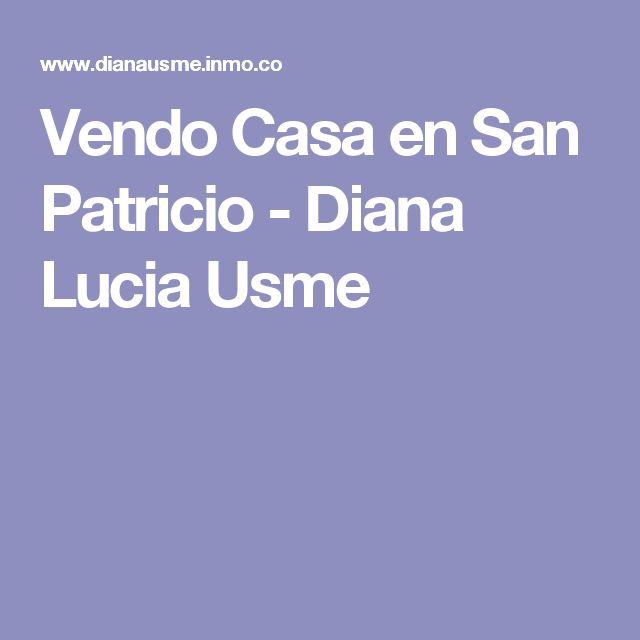Vendo Casa en San Patricio - Diana Lucia Usme