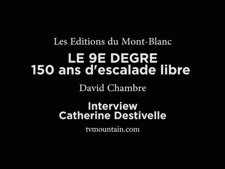 Novembre 2015, texte et images, les Editions du Mont-Blanc... Le 9è degré 150 ans d'escalade libre, un livre de David Chambre... Quelques mots de Catherine Destivelle directrice des Editions du Mont-Blanc... 304 pages, taille du livre 24 x 28 cm, Plus de 350 illustrations... VIDEO: http://www.tvmountain.com/video/culture/10983-le-9e-degre-150-ans-d-escalade-libre-david-chambre-les-editions-du-mont-blanc-catherine-destivelle.html