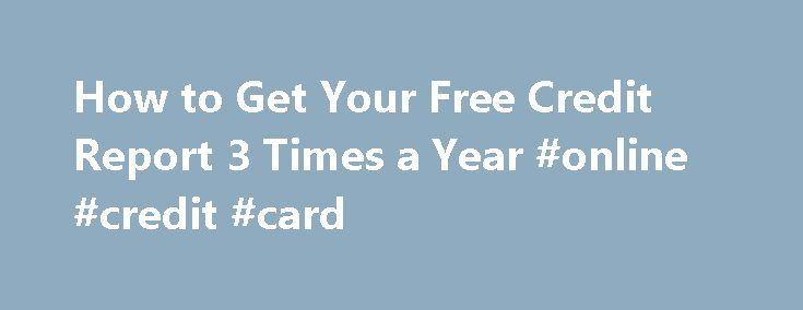 """How to Get Your Free Credit Report 3 Times a Year #online #credit #card http://credit-loan.nef2.com/how-to-get-your-free-credit-report-3-times-a-year-online-credit-card/  #all three credit reports # More from the nerds NerdWallet Home Credit Score Many of the credit card offers that appear on this site are from companies from which NerdWallet receives compensation. The results of our """"card comparison and finder tool"""", card assessments, and reviews are based on objective quantitative and…"""