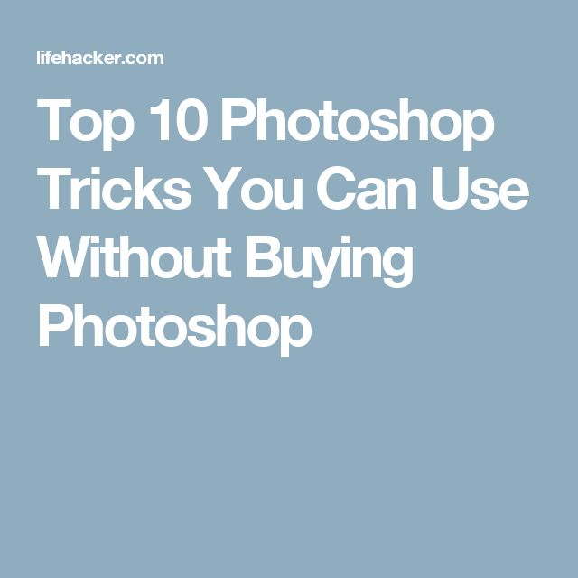 Top 10 Photoshop Tricks You Can Use Without Buying Photoshop