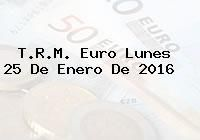http://tecnoautos.com/wp-content/uploads/imagenes/trm-euro/thumbs/trm-euro-20160125.jpg TRM Euro Colombia, Lunes 25 de Enero de 2016 - http://tecnoautos.com/actualidad/finanzas/trm-euro-hoy/trm-euro-colombia-lunes-25-de-enero-de-2016/