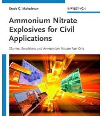 Ammonium Nitrate Explosives For Civil Applications: Slurries Emulsions And Ammonium Nitrate Fuel Oils PDF