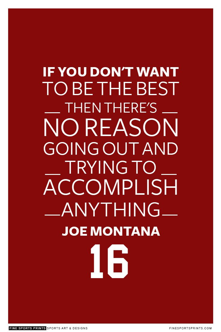 """""""Joe Montana Quote on Print. See more at www.finesportsprints.com #montana #sportsquote #49ers"""""""