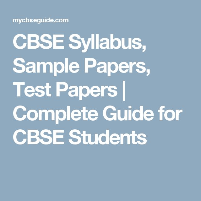 CBSE Syllabus, Sample Papers, Test Papers | Complete Guide for CBSE Students
