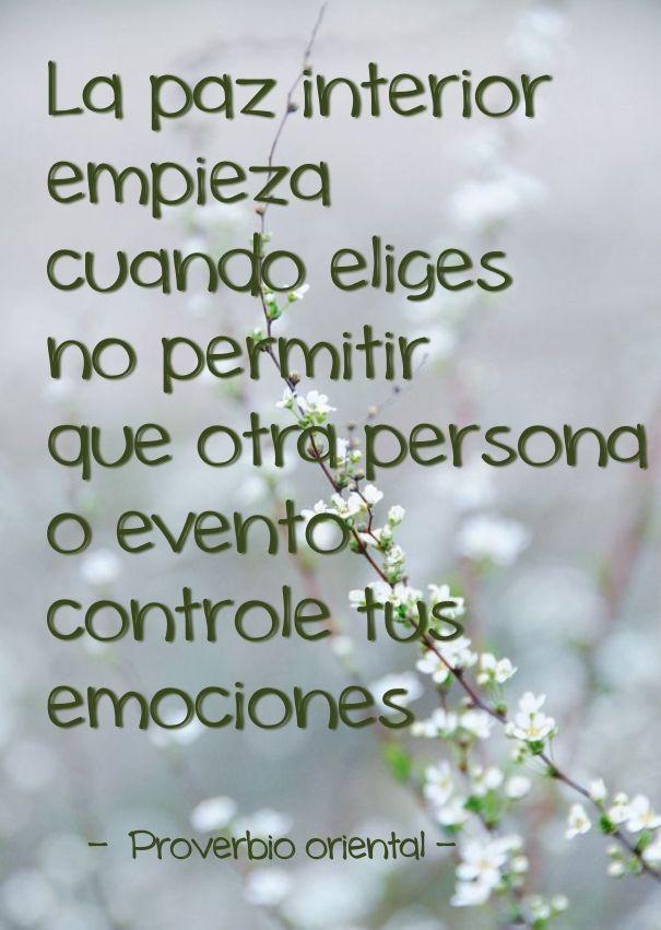 La paz interior empieza cuando eliges no permitir que otra persona o evento controle tus emociones