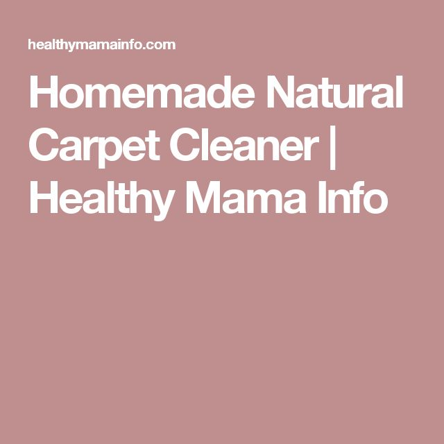 Homemade Natural Carpet Cleaner | Healthy Mama Info