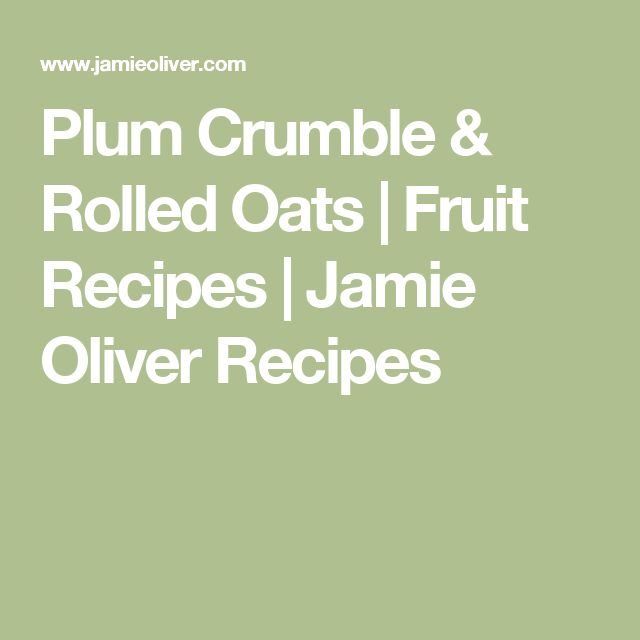 Plum Crumble & Rolled Oats | Fruit Recipes | Jamie Oliver Recipes