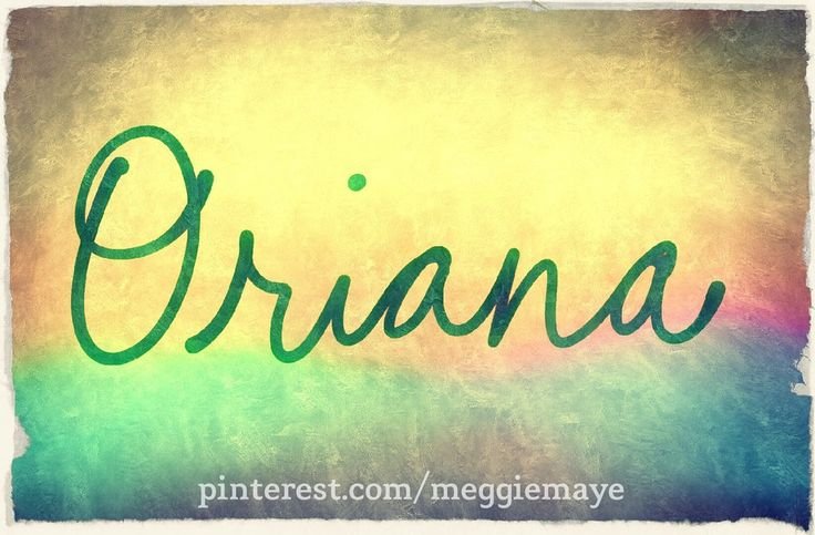 """Baby girl's name Oriana. (""""Orry-ahna"""") Meaning """"golden"""" or """"dawn."""" In medieval legend Oriana was the daughter of a king of England who married the knight Amadis. French spelling Orianne is also beautiful."""