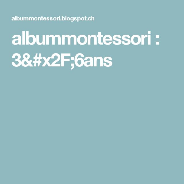 albummontessori : 3/6ans