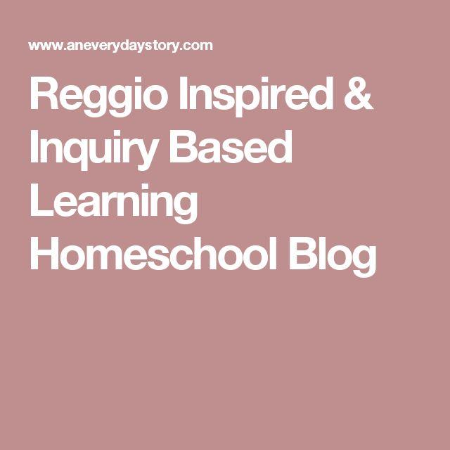 Reggio Inspired & Inquiry Based Learning Homeschool Blog
