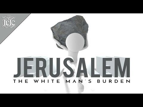 The Israelites: JERUSALEM, THE WHITE MAN'S BURDEN - YouTube