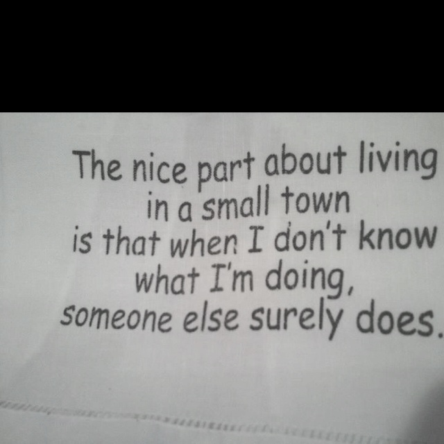 Small Towns....gotta love em!