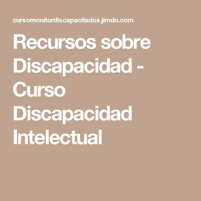 Recursos sobre Discapacidad - Curso Discapacidad Intelectual