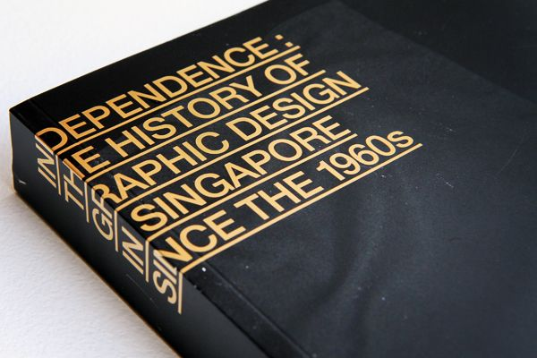 INDEPENDENCE: The History of Graphic Design in Singapore Since the 1960s