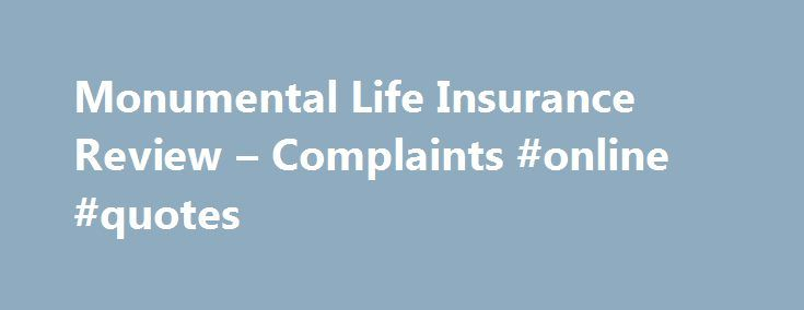 Monumental Life Insurance Review – Complaints #online #quotes http://insurance.remmont.com/monumental-life-insurance-review-complaints-online-quotes/  #monumental life insurance # Monumental Life Insurance Review Monumental Life Insurance Company Summary Monumental Life Insurance. founded in 1858, provides life insurance. extended benefit, and financial products to individuals and businesses. It is a subsidiary of the Transamerica holding company, headquartered in Cedar Rapids, Iowa, and a…