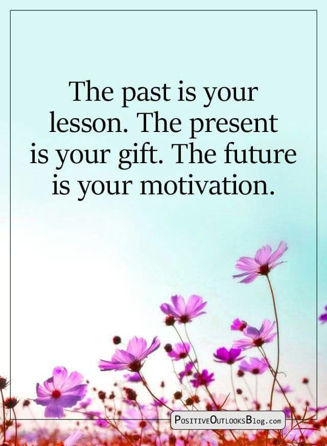 Past Present Future Motivatinal Quotes Counseling Quotes Life Quotes Pictures