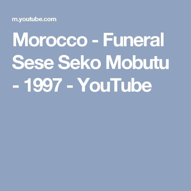 Morocco - Funeral Sese Seko Mobutu - 1997 - YouTube