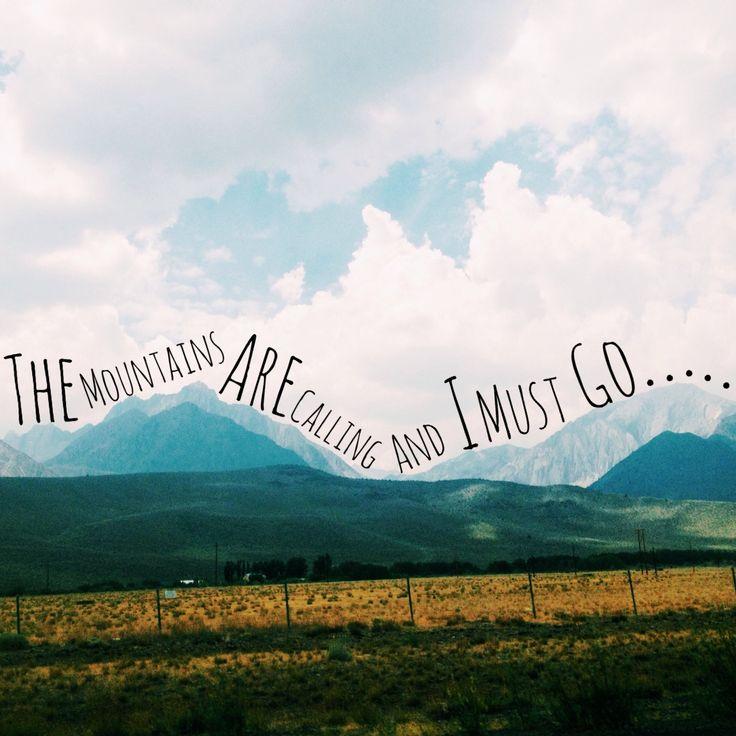 As montanhas estão chamando e eu tenho que ir.....