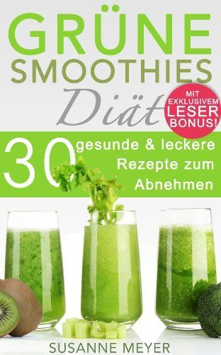 Grüne Smoothies Diät: 30 gesunde & leckere Rezepte zum Abnehmen (vegane Rohkost), http://www.amazon.de/dp/B00EGSY9BI/ref=cm_sw_r_pi_awdl_N7mJtb1TEQC7R