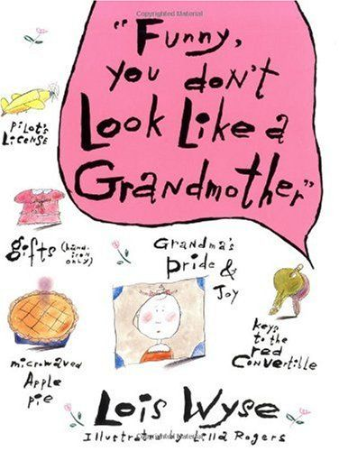 Bestseller books online Funny, You Don't Look Like A Grandmother Lois Wyse  http://www.ebooknetworking.net/books_detail-0380709899.html