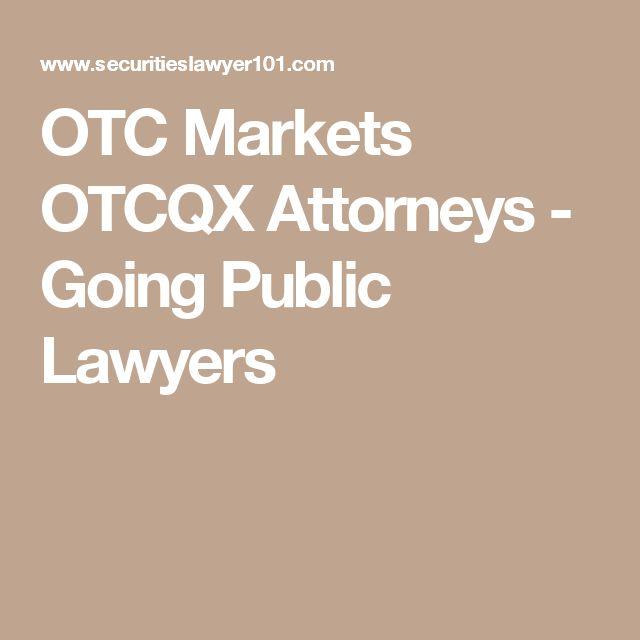 OTC Markets OTCQX Attorneys - Going Public Lawyers