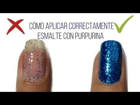 Glitter Nails - Cómo aplicar esmaltes de purpurina correctamente . - YouTube