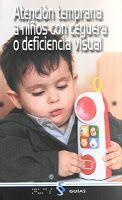 DEFICIENCIA VISUAL Y ATENCION TEMPRANA. Desarrollo infantil y atención temprana.