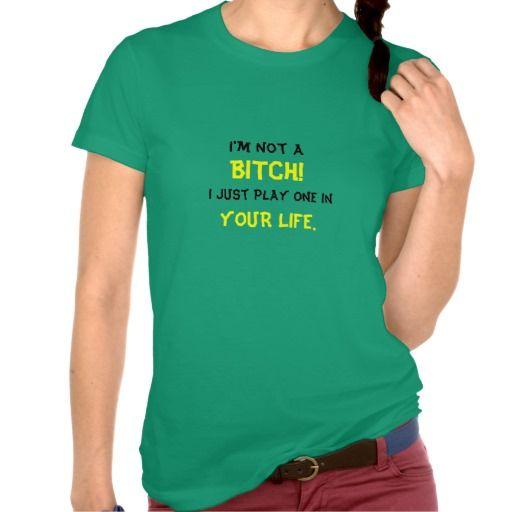 I'm not a Bitch!