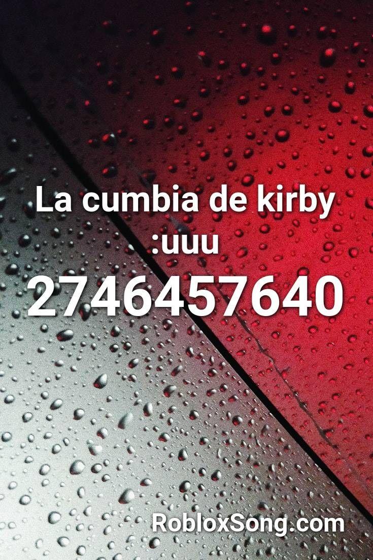Pin By Victoriapetitloiacono On Canciones De Roblox In 2021 Roblox Cumbia Kirby