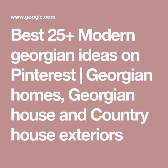 Best 25+ Modern georgian ideas on Pinterest | Georgian homes, Georgian house and Country house exteriors