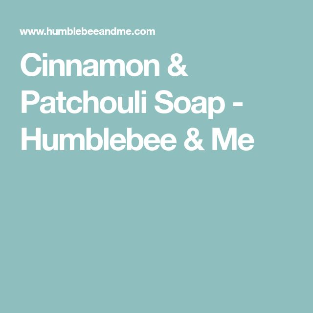 Cinnamon & Patchouli Soap - Humblebee & Me