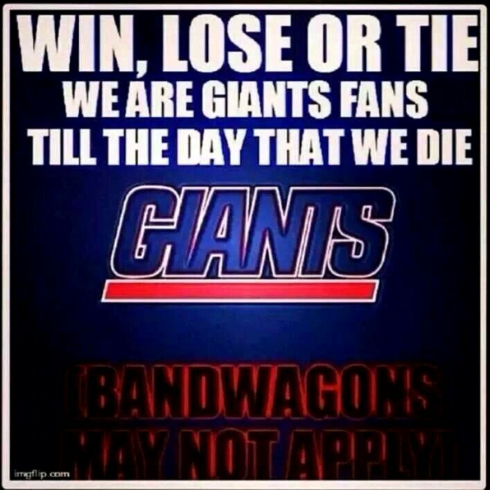 Win, Lose or Tie, I am a Diehart Giants Fan until the Day I Die!!!!