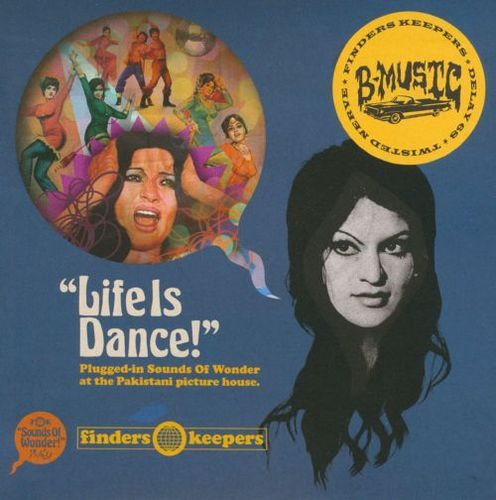 Life Is Dance: Plugged-in Sounds Of Wonder At The Pakistani Picture House [CD]