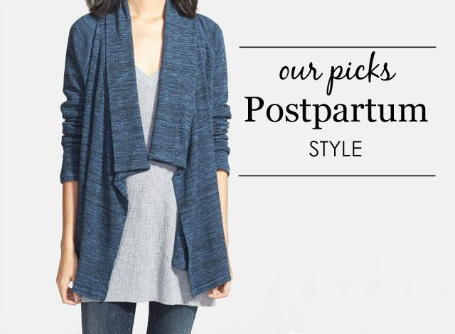 Project Nursery Picks: Postpartum Style - how to dress right after baby!