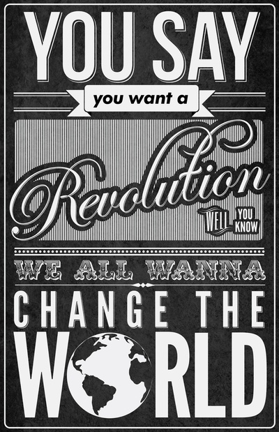 we all wanna change the world: Beatles Lyrics, Wanna Changing, The Beatles Revolutions, Favorite Songs, Art Prints, Music Quotes, Music Lyrics, Revolution Th Beatles, Songs Quotes