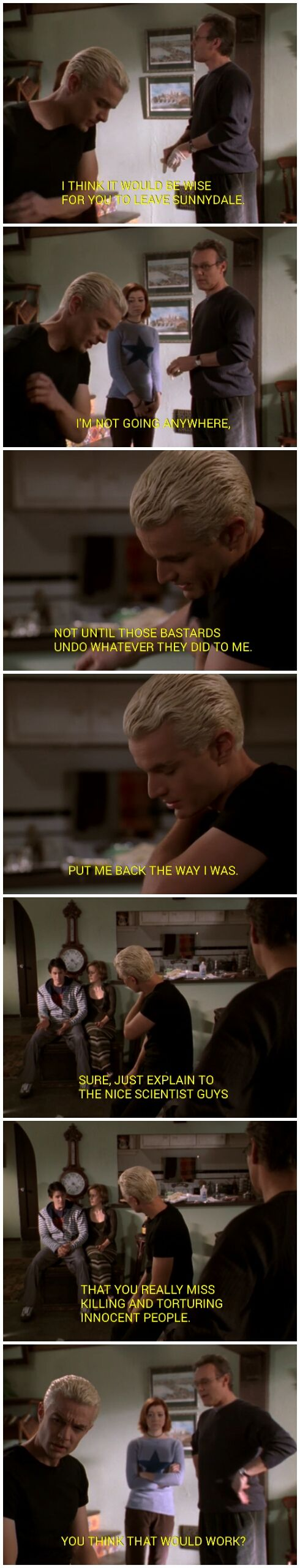 You think that would work? - Spike - Buffy the Vampire Slayer